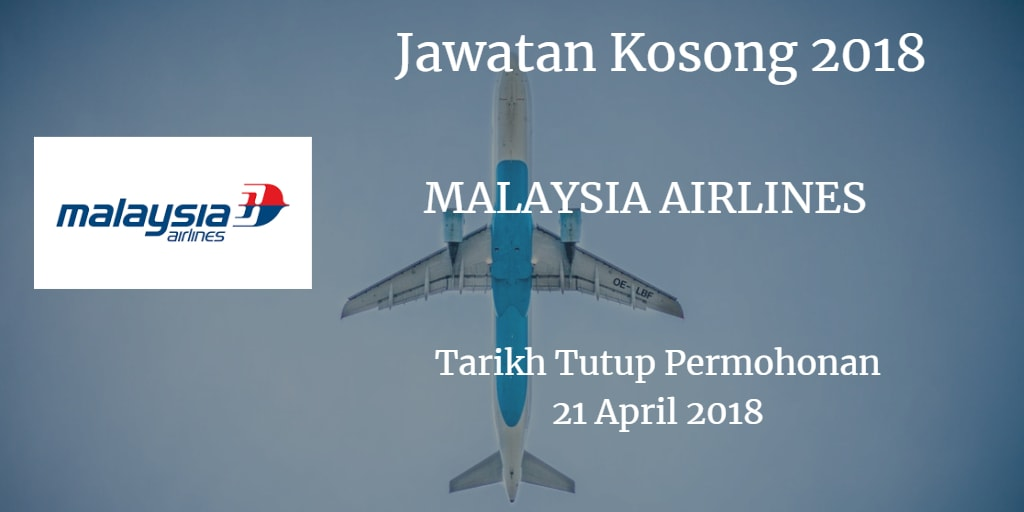 Jawatan Kosong MALAYSIA AIRLINES 21 April 2018