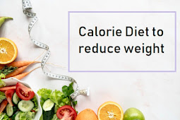 How to do Calorie Diet to reduce weight