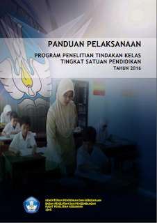 Panduan Penulisan Penelitian Tindakan Kelas (PTK) Tingkat Satuan Pendidikan