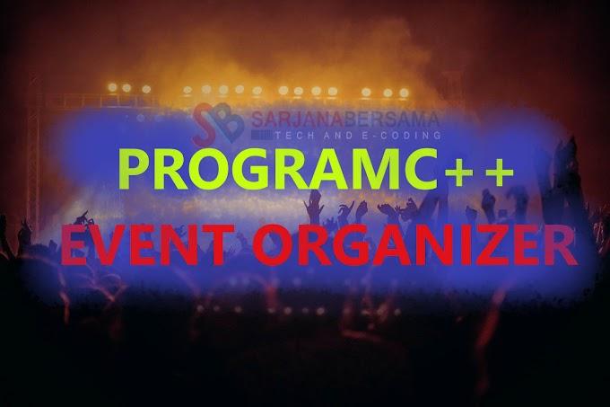 Membuat Program Event Organizer di Bahasa Pemrograman C++ dan C