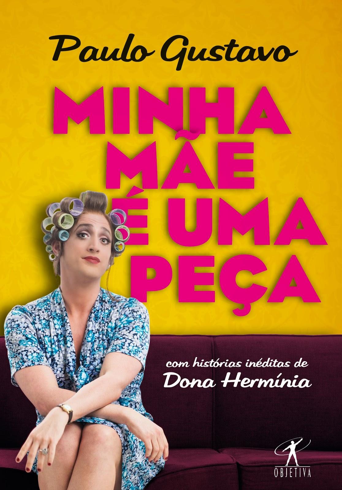 [Resenha] Minha mãe é uma peça - Paulo Gustavo @EditoraObjetiva