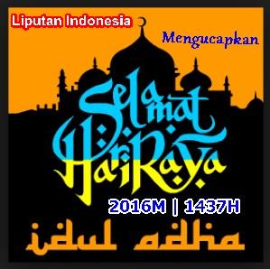 liputan-indonesia-mengucapkan--Selamat-hari-raya-idul-adha-2016-1437