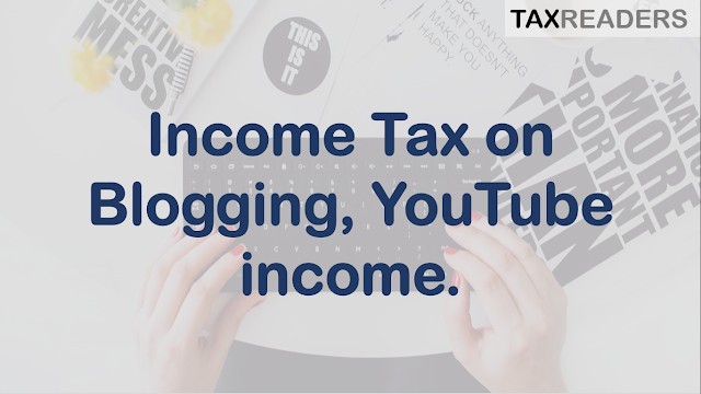 Income Tax on Blogging and youtube and google adsence in india