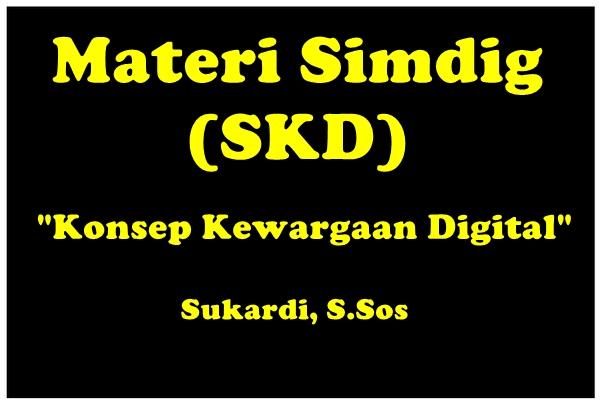 Materi Simulasi dan Komunikasi Digital - Konsep Kewargaan Digital