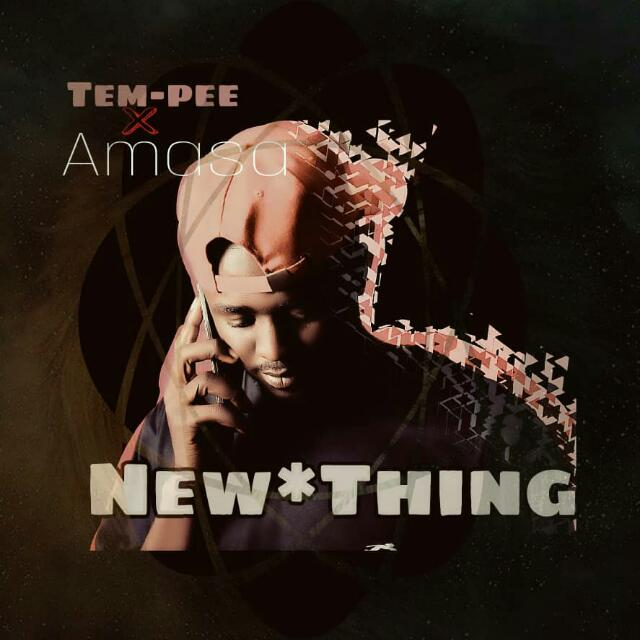 New Thing By Tempee & Amasa