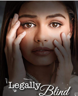 Legally Blind, Drama Filipina Legally Blind,  Philippines Drama Legally Blind, Pinoy Drama, Slot Telenovela TV3, Pelakon Filipina, Sinopsis Drama Filipina Legally Blind, Drama Filipina Legally Blind Lakonan Janine Gutierrez dan Mikael Daez, Legally Blind Cast, Pelakon Drama Filipina Legally Blind, Janine Gutierrez, Mikael Daez, Lauren Yong, Marc Abaya, Rodjun Cruz, Chanda Romero, Therese Malvar, Poster Drama Legally Blind,