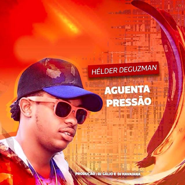 Dj Gálio Feat.  Dj Havaiana e Hélder The Guzman - Aguenta a pressão