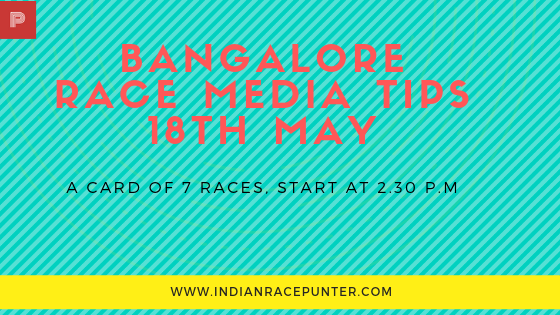 Bangalore Race Media Tips 18th May