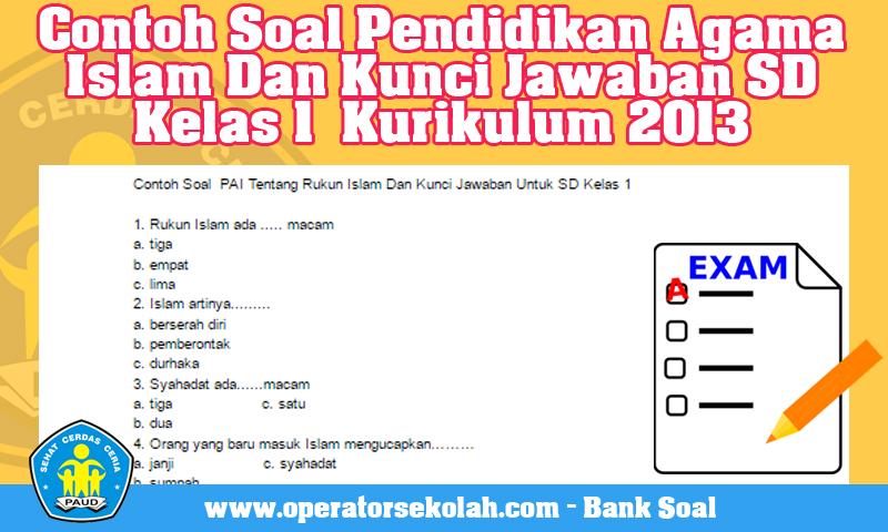 Contoh Soal Pendidikan Agama Islam Dan Kunci Jawaban SD Kelas 1  Kurikulum 2013