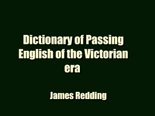 Dictionary of Passing English of the Victorian era