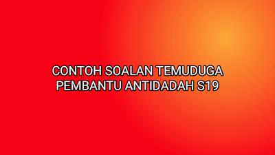Contoh Soalan Temuduga Pembantu Antidadah S19 2020