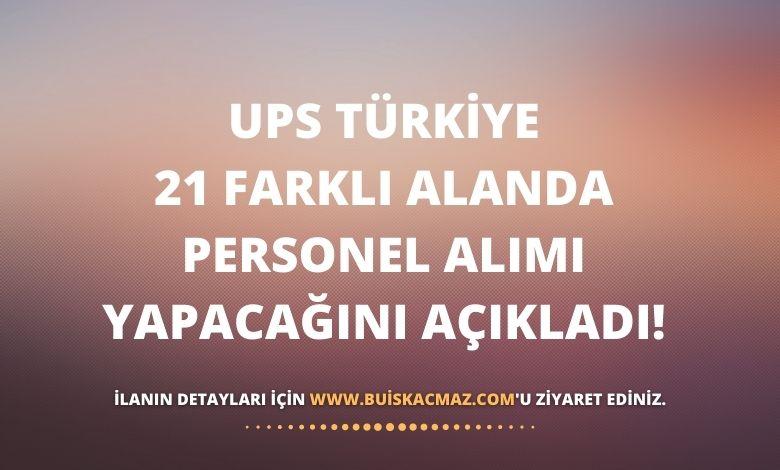 UPS Türkiye 21 Farklı Alanda Personel Alımı Yapacağını Açıkladı!