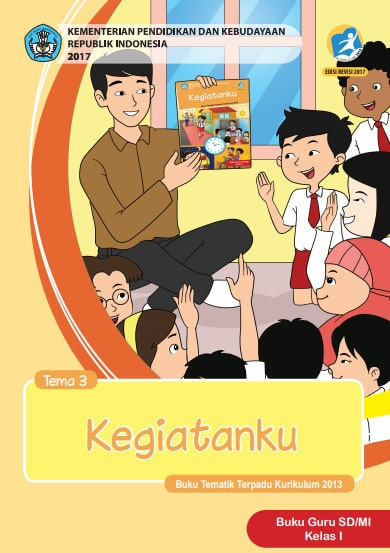 Buku Guru Kelas 1 Tema 3: Kegiatanku Revisi 2017 Kurikulum 2013