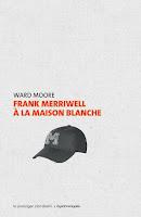 Ward Moore  Frank Merriwell à la Maison Blanche Passager Clandestin