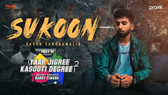 Song  :  Sukoon Song Lyrics Singer  :  Karan Sandhawalia Lyrics  :  Karan Sandhawalia Music  :  JT Beats