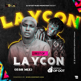 [Mixtape] DJ OP Dot – Best Of Laycon (Icon Mix)
