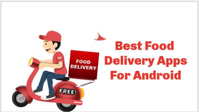 Top 5 Best Food Delivery Apps For Android