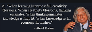 """When learning is purposeful, creativity blossoms. When creativity blossoms, thinking emanates. When thinking emanates, knowledge is fully lit. When knowledge is lit, economy flourishes."""
