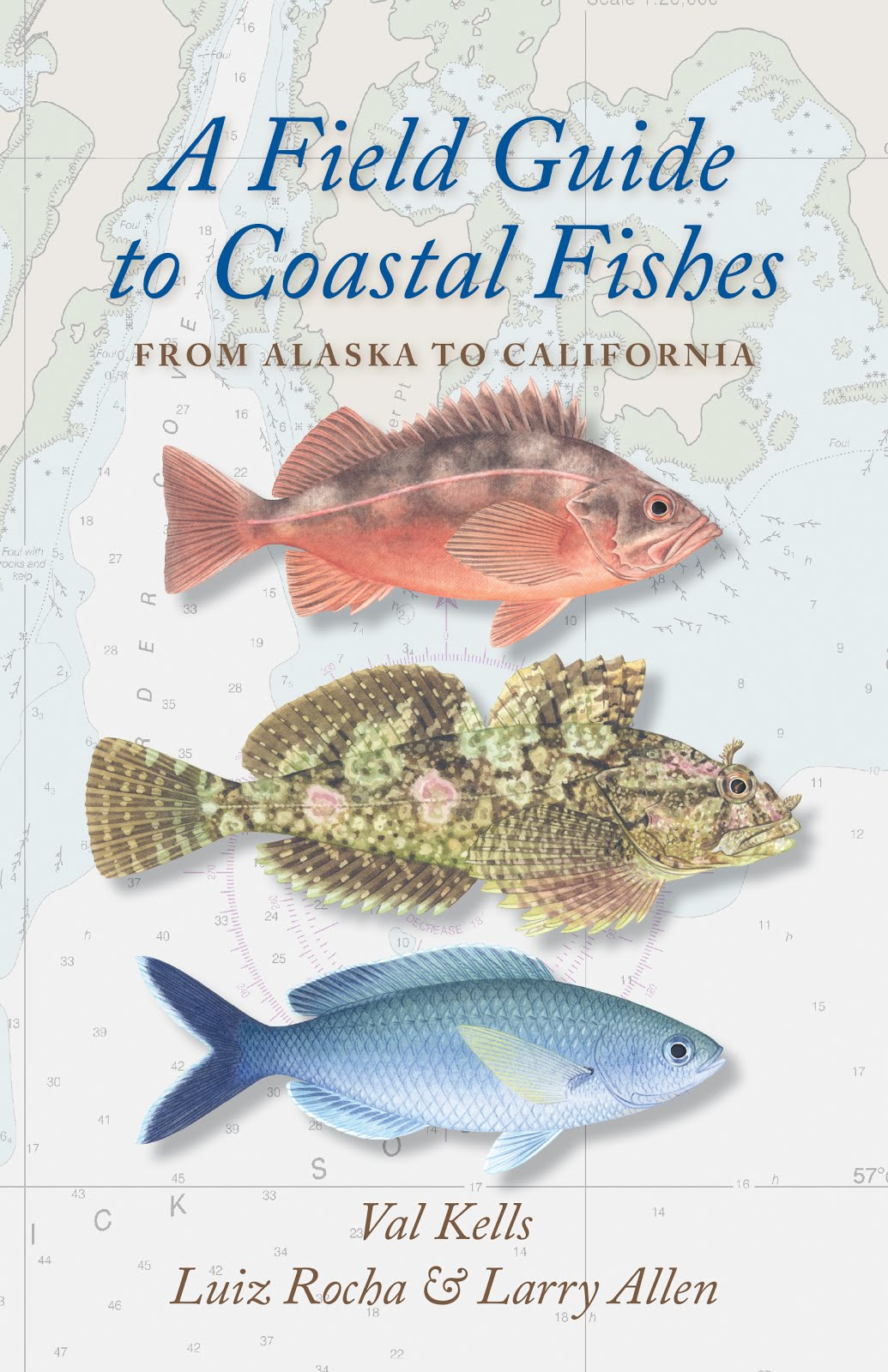 A Field Guide to Coastal Fishes: from Alaska to California by Val Kells, Luiz Rocha, Larry Allen