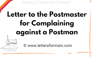 write a letter to postmaster complaining against the postman