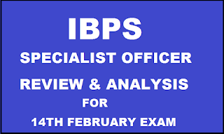 IBPS Specialist Officer 2016 Review & Analysis -14th February 2016 Exam