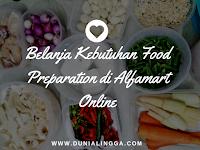 Belanja Keperluan Food Preparation Seminggu di Alfamart Online
