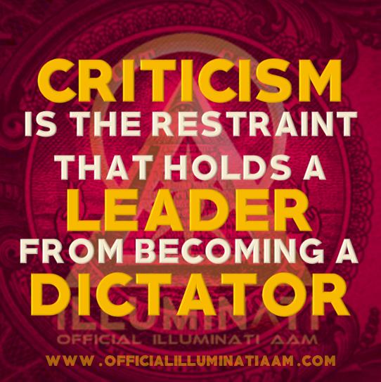 ILLUMINATI | PENSAMENTOS & REFLEXÕES - Crítica é a restrição que impede um líder de se tornar um ditador
