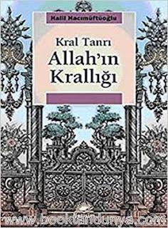 Halil Hacımüftüoğlu - Kral Tanrı Allah'ın Krallığı