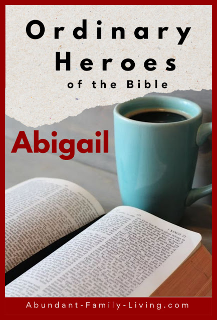 Ordinary Heroes of the Bible - Abigail - Pinterest