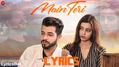Main Teri Lyrics - Kashish Kumar