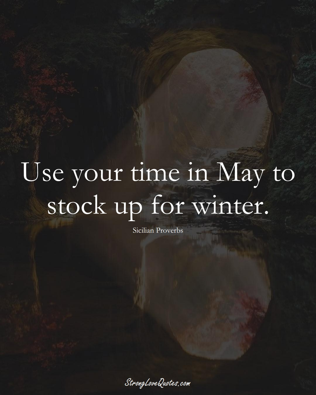 Use your time in May to stock up for winter. (Sicilian Sayings);  #EuropeanSayings