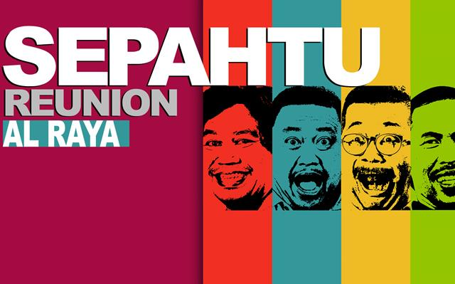 Sepahtu Reunion Al Raya 2019 Episod 1