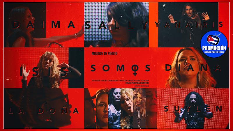 SOMOS (Suylén Milanés - Isis Flores - Yanairis Fernández - Daima Falcón - Diana Ruz - Iris La Doña - Sally Beltrán) - ¨Molinos de Viento¨. CUBA.