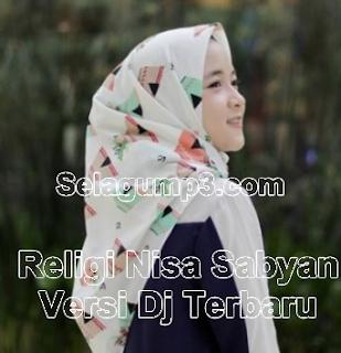 Update Terbaru Religi Versi Dj Full Album Nisa Sabyan Mp3 Terpopuler