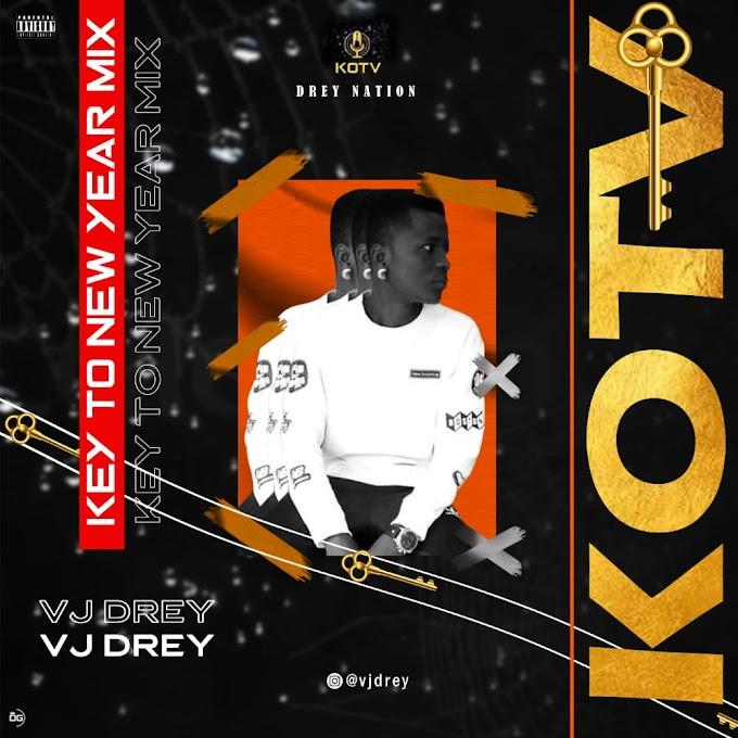 Mixtape: Vj Drey-Key to New year mix