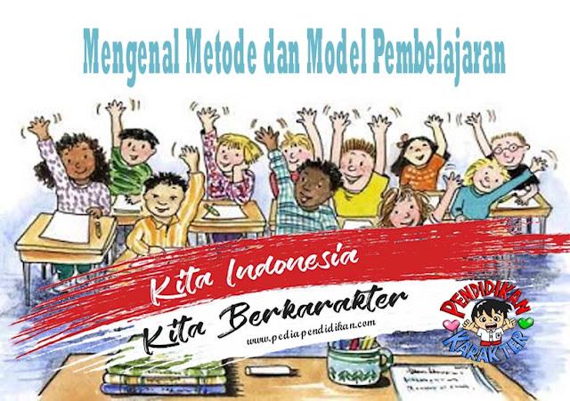Mengenal Metode dan Model Pembelajaran