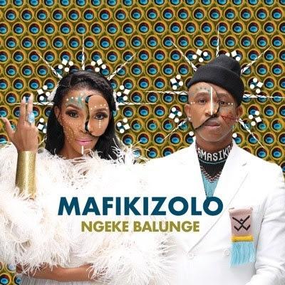 AUDIO | Mafikizolo - Ngeke Balunge | Download New song