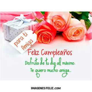 Feliz Cumpleaños Amiga en tu día. Tarjetas con flores, ramo de rosas y obsequio