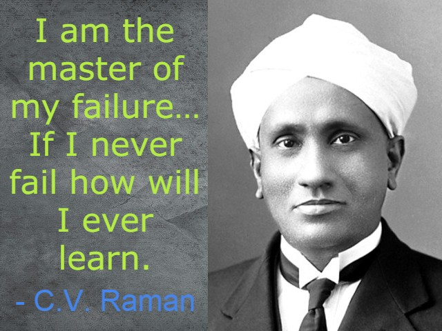 "Chandrasekhara Venkata Raman (C.V.Raman) - The first ever Indian to highlight the nation and instilled its intellect at the international level on the Noble prize stage. He said - ""Ask the right questions and nature will open the doors to her secrets"""