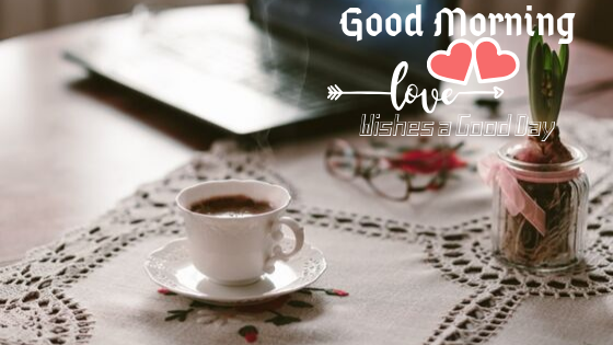 Good Morning  Image with beautiful cup of tea  .Good Morning  Images