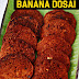 Banana dosai/Red rice pancake/ Sweet banana pancake