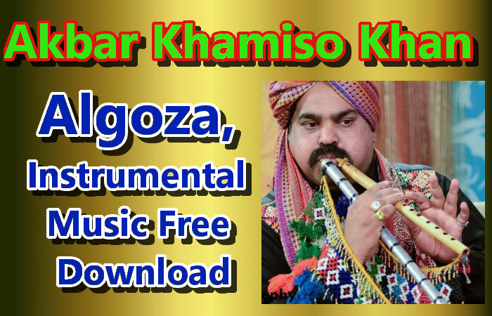 Akbar Khamiso Khan, Algoza,  Instrumental Music Download