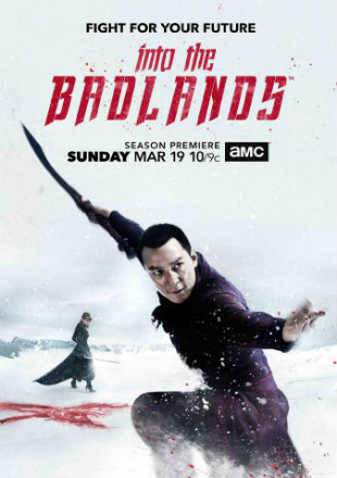 Into The Badlands 2015 Complete S01 BRRip 720p Dual Audio In Hindi English