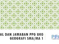 Soal dan Jawaban PPG UKG Geografi SMA/MA 1