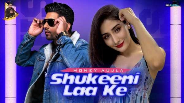 Shukeeni Laa Ke Lyrics Money Aujla
