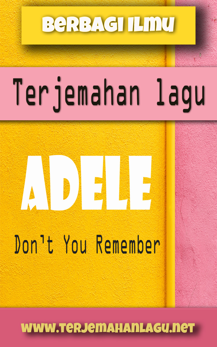 Terjemahan Don T You Remember : terjemahan, remember, Adele, Remember, Lirik, Terjemahan, Hello, Someone
