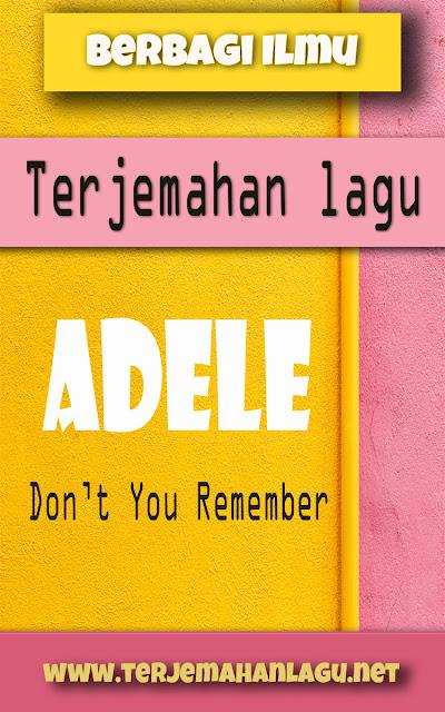 Terjemahan Lagu Adele - Don't You Remember