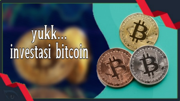 Investasi Bitcoin Sekarang Juga