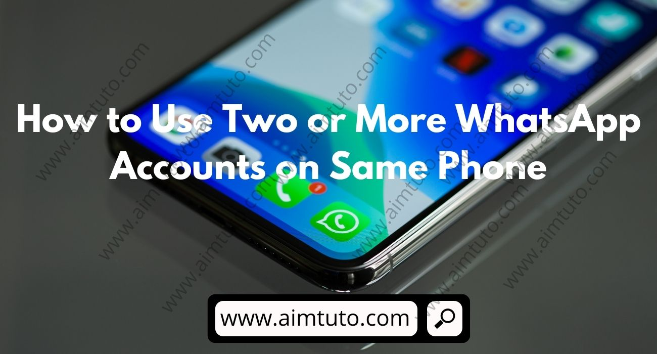 How to Use 2 or More WhatsApp Accounts on Same Phone