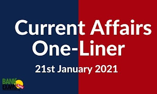 Current Affairs One-Liner: 21st January 2021